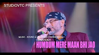 HUMDUM MERE MAAN BHI JAO SIKANDER Live at EK RANGEEN SHAAM 2016