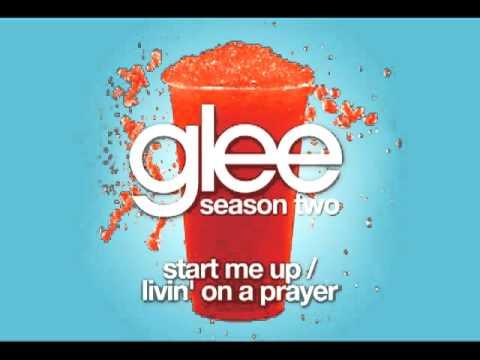 Start Me Up   Livin' On A Prayer Glee Cast Version