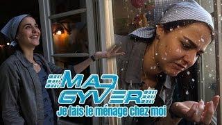Mad Gyver - Je fais le ménage chez moi