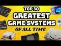 Top 30 Greatest Games Consoles & Systems Ever! - Atari to Nintendo Switch