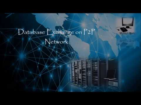 Networking  - Database Exchange on P2P Network