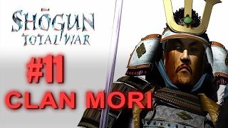 MORI CAMPAIGN - Shogun Total War Gameplay #11