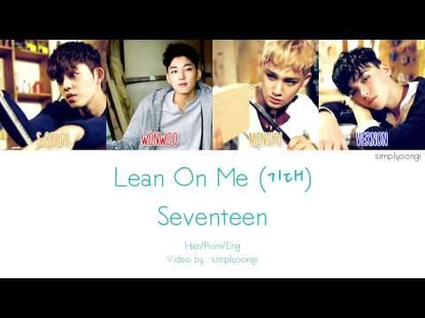 SEVENTEEN 세븐틴  Lean on Me 기대 Color Coded Lyrics  HanRomEng