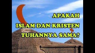 Download lagu APAKAH ISLAM DAN KRISTEN TUHANNYA SAMA MP3