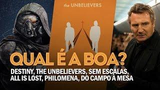 QUAL É A BOA? - Destiny, The Unbelievers, Sem Escalas,  All Is Lost, Philomena, Do Campo à Mesa