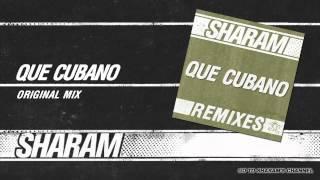 Sharam - Que Cubano - ( Original Mix )