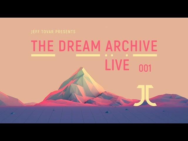 The Dream Archive Live 001