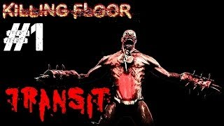 Transit Zombies Objective Mode (Not THAT Tranzit) Ep.1 - Killing Floor End of the Line DLC [PC HD]