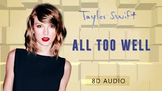 Taylor Swift - All Too Well | 8D Audio || Dawn of Music ||