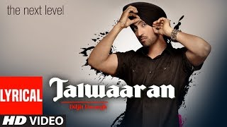 Diljit Dosanjh: Talwaaran (Full Lyrical Song) Yo Yo Honey Singh | The Next Level | Punjabi Songs