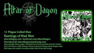 Altar of Dagon - Plague Called Man (Rantings of Mad Men)