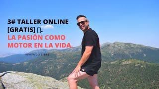 3# Taller online [gratis] 🚀.la pasión como motor en la vida.
