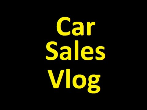 Car Dealer Vlog Sales Auction DIY Wholesale Buying & Selling Cars