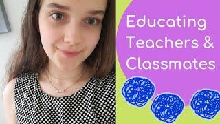 Educating Teachers & Classmates On Tics