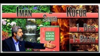 İman Küfür Sınırı (Tekfir Meselesi) 1. Ders 1. Bölüm