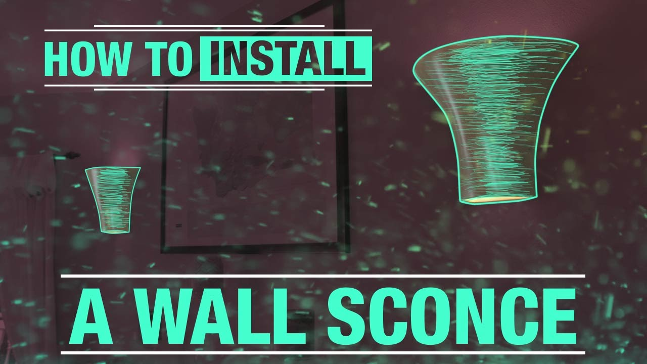 Wall Sconce Lighting Ideas : How To Install: An Indoor Wall Sconce - YouTube