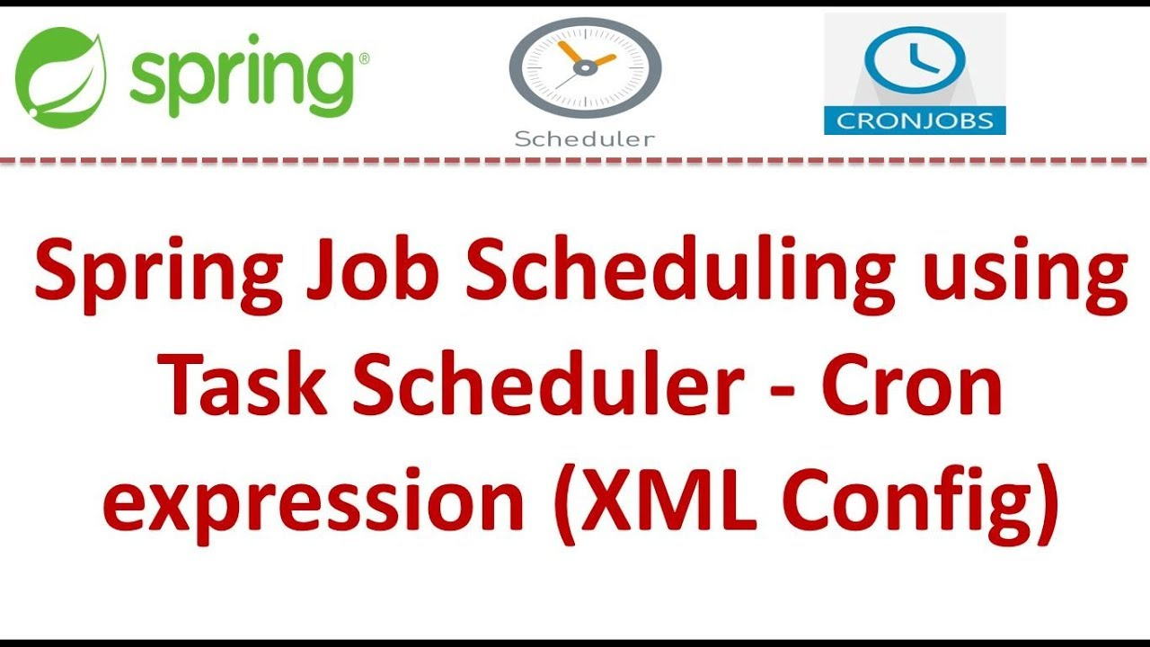Spring Job Scheduling using Task Scheduler - Cron expression (XML Config) |  Spring tutorial