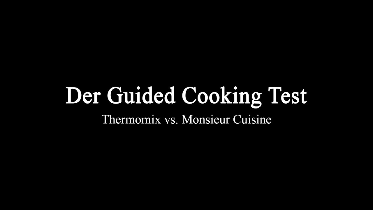 Der Guided Cooking Test Monsieur Cuisine Connect Vs Thermomix