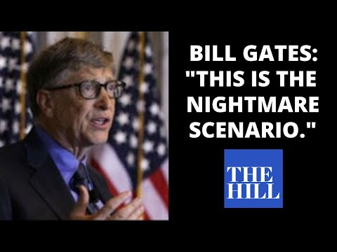 "Bill Gates: ""This is the nightmare scenario"""