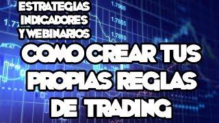 Webinarios y Estrategias de FOREX - Disciplina En El Trading: Crea Tus Propias Reglas