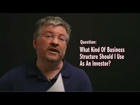 What Kind Of Business Structure Should I Use As A Real Estate Investor?
