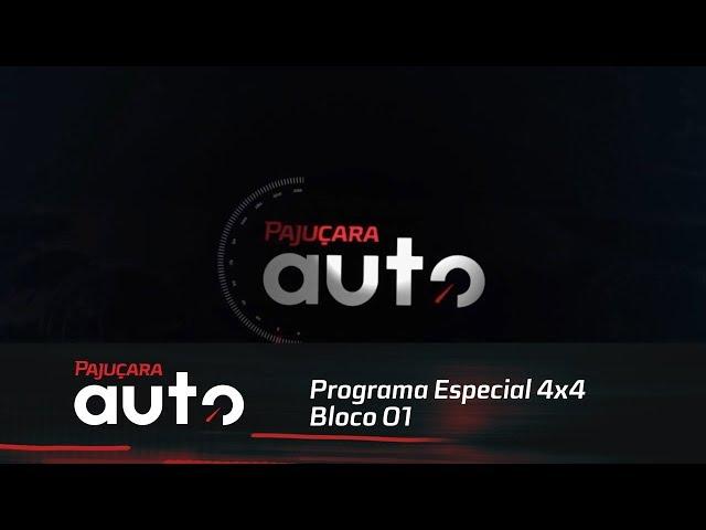 Pajuçara Auto: Programa especial 4x4 - Bloco 01
