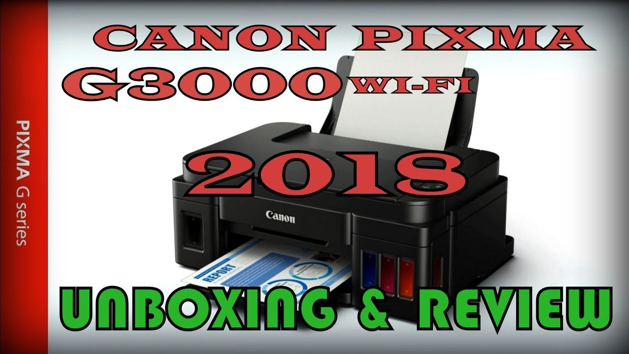 Canon G3000 2018 Unboxing Review First Impression Youtube All In One Wi Fi Printer