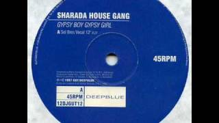 Sharada House Gang - Gypsy Boy, Gypsy Girl - (Sol Bros Vocal 12