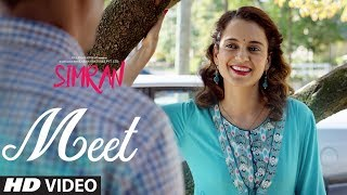 Arijit Singh: Meet Song | Simran | Kangana Ranaut | Sachin-Jigar