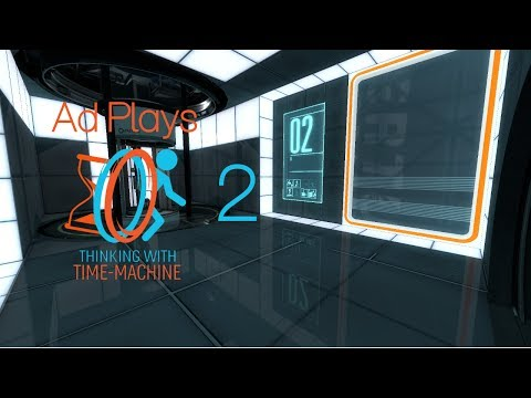 Ad Plays Portal 2: Thinking With Time Machine - Episode 2