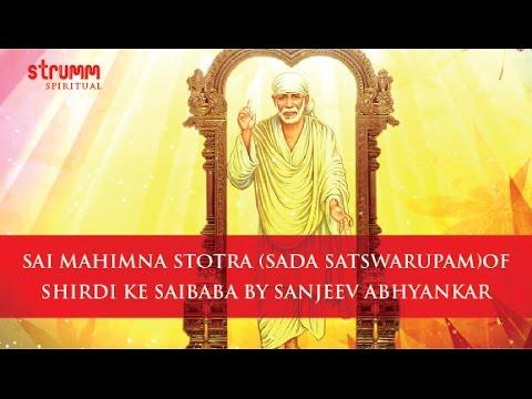 Sai Mahimna Stotra (Sada Satswarupam) of Shirdi ke Saibaba by Sanjeev Abhyankar