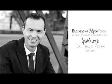 EP 84: Dr. Travis Zigler, Eye Love