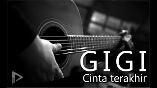 Gigi - Cinta terakhir ( acoustic karaoke / instrumental )