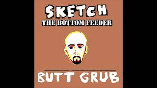 Sketch the Bottom Feeder - Mad Stupid Rap Music