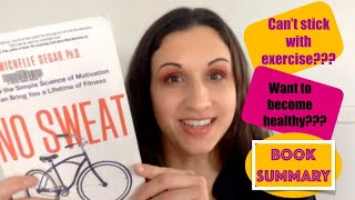 Book Summary: No Sweat by Michelle Segar    Exercise Motivation    Healthy Lifestyle Tips