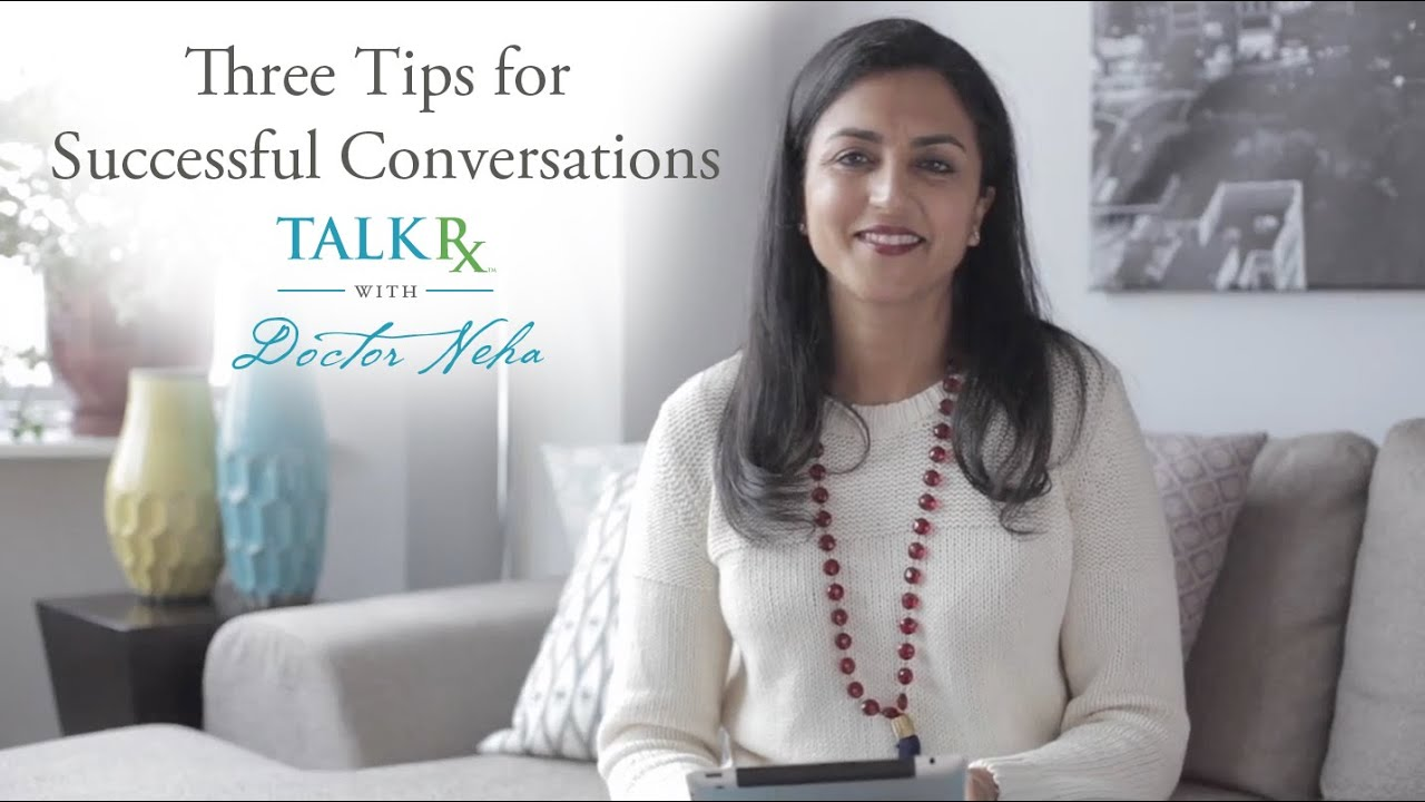 9673a64128 Three Tips For Successful Conversations. Doctor Neha