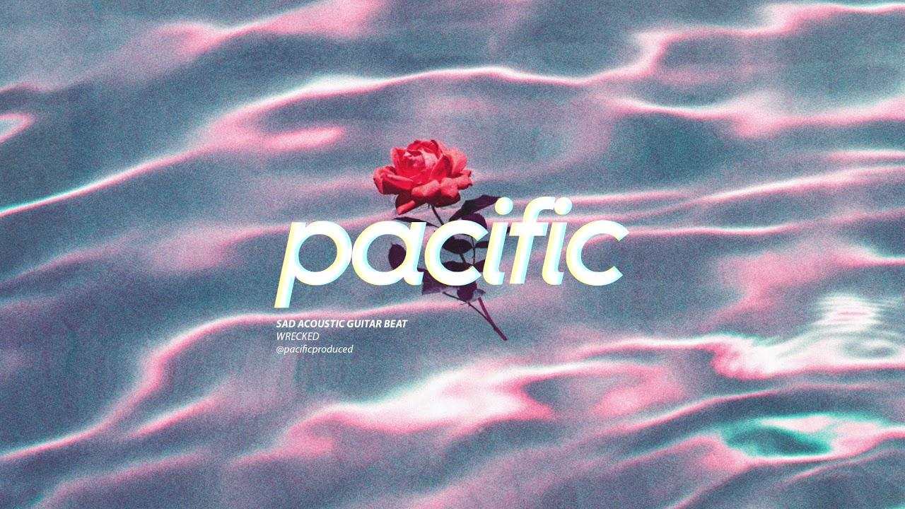 "Sad Acoustic Guitar x Trippie Redd x XXXTENTACION x No Drums Type Beat - ""Wrecked"" (Prod. Pacific)"