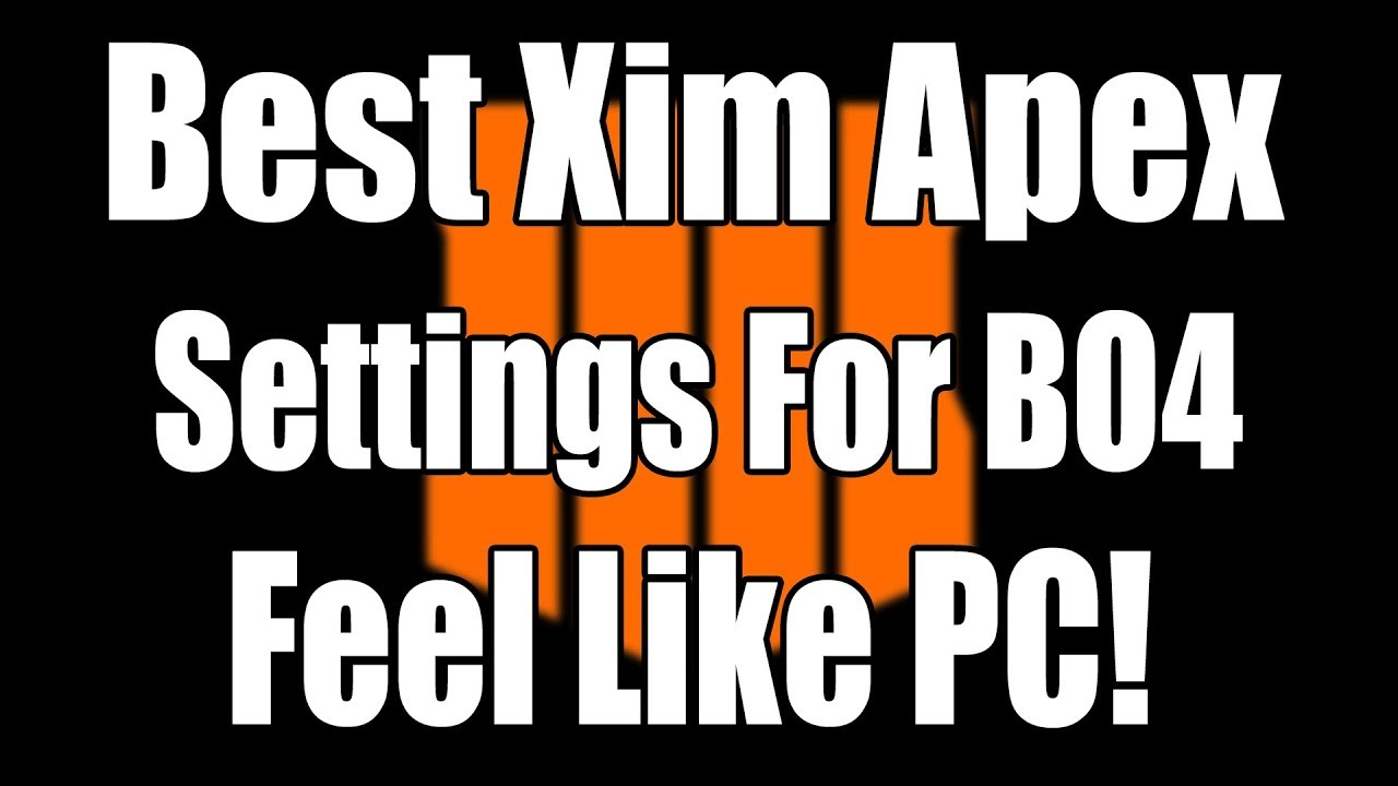 Best Xim Apex Settings For Black Ops 4! : LightTube