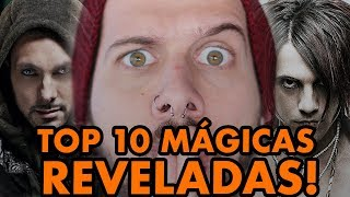 TOP 10 MÁGICAS REVELADAS