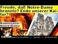 Freude Daß Notre Dame Brannte Das Ende Unserer Kultur Kommentar mp3