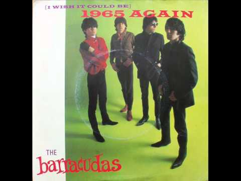 The Barracudas - (I Wish It Could Be) 1965 Again