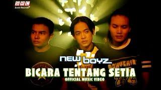 New Boyz - Bicara Tentang Setia (Official Music Video - HD)