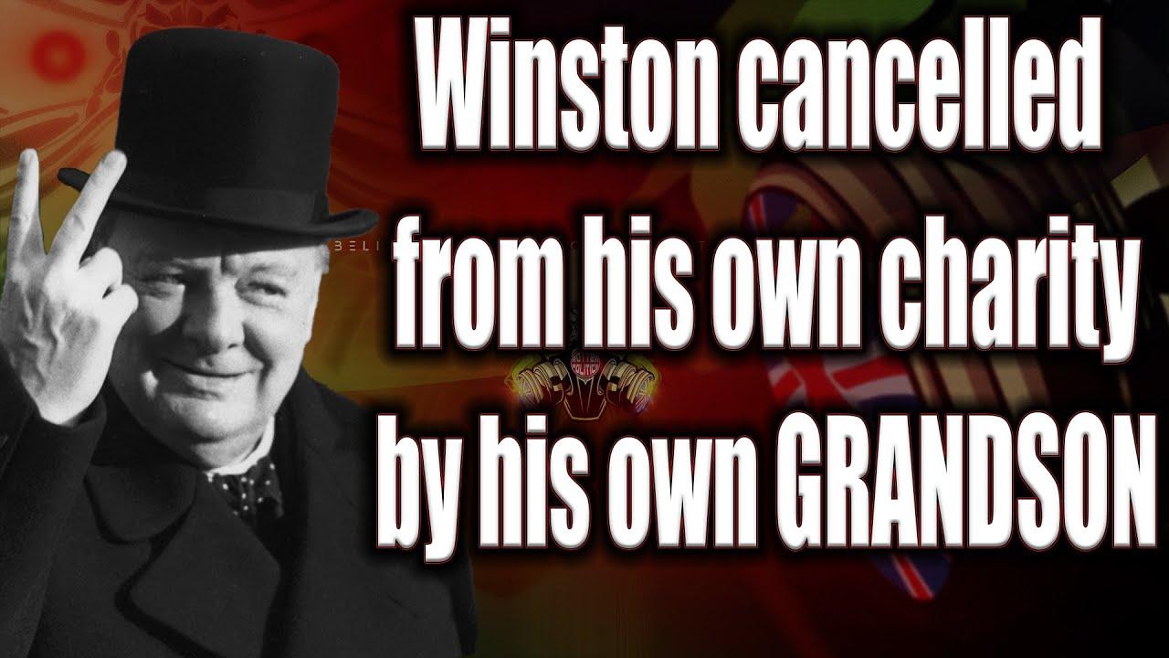 🔴Winston Churchills grandson and trust besmirch his name for Wokery😡