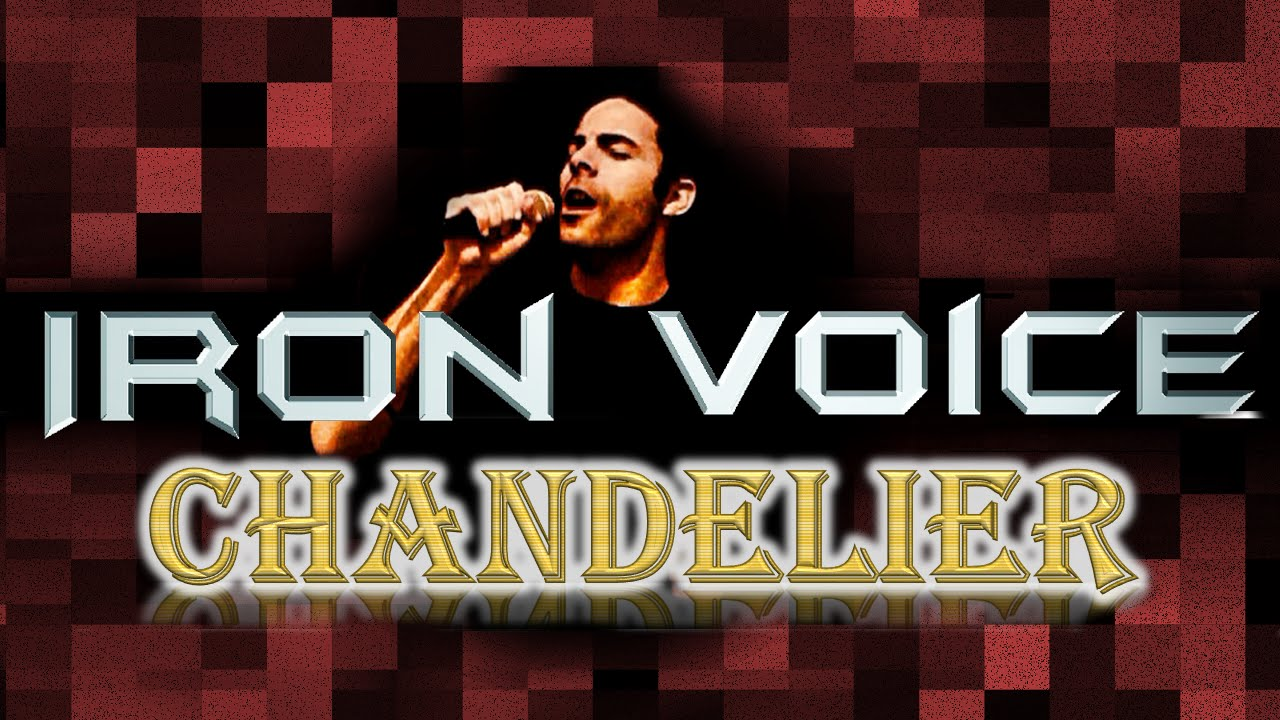 Chandelier - Sia (Iron Voice Cover) - YouTube