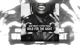 A$AP Rocky - Wild For The Night (Psyko Punkz Bootleg) Free Download