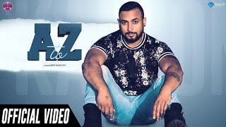 A to Z (Official Video) | Lovy Kahlon |Loud Music Latest Punjabi Song 2019 - New Punjabi Song 2019
