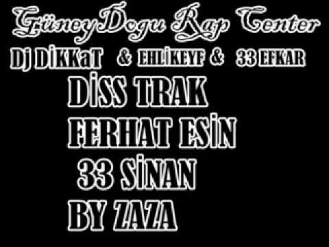 Dj DİKKaT FEAT EHLİKEYF-DİSSTO By Zaza & Ferhat Esin & 33 SİNAN TARSUS  + 18 diss