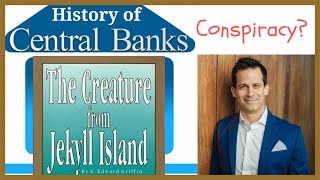 History of Central Banks in Creature from Jekyll Island book. Beware of Conspiracy Theories.