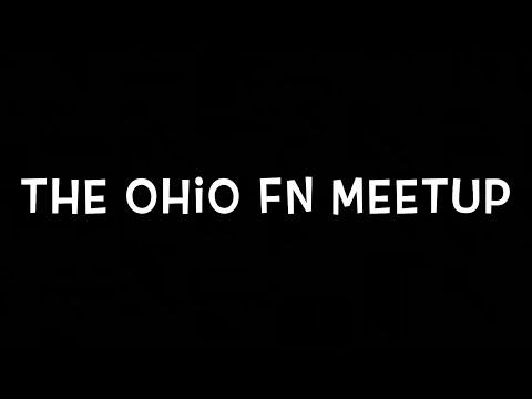THE OHIO FN MEETUP