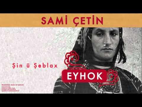 Sami Çetin - Şin ü Şeblax [ Eyhok © 2004 Kalan Müzik ]